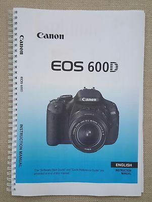 Canon EOS 600D FULL USER MANUAL GUIDE PRINTED 328 PAGES A5