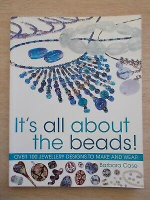 It's All About The Beads!~100+ Projects~Barbara Case~Jewellery~128pp P/B