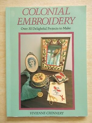Colonial Embroidery~Vivienne Chinnery~30+ Projects~Cross Stitch~Crewel~Canvas~PB