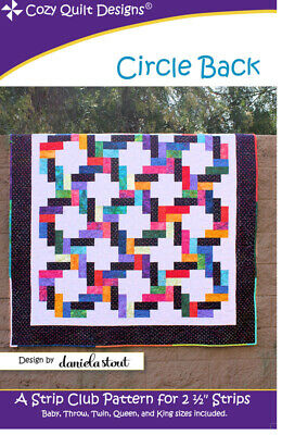 Circle Back Quilt Pattern By Cozy Quilt Designs 2.5 Inch Strips Quilting Sewing