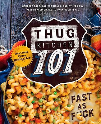 Thug Kitchen 101 Fast as F*ck 2016