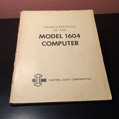 RARE Characteristics of The Model 1604 Computer Manual by Control Data Corp.