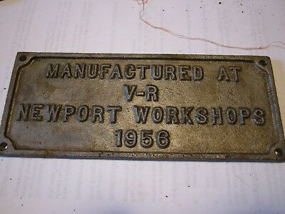 """Cast Iron builders plate –""""Manufactured at VR Newport Workshops 1956"""""""