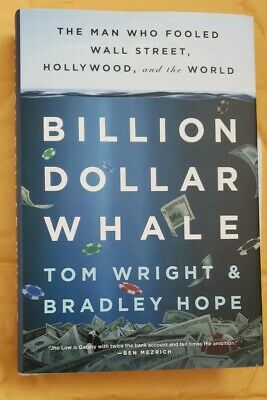 Billion Dollar Whale: The Man Who Fooled Wall Street, Hollywood, and the World b