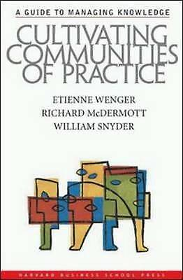 Cultivating Communities of Practice: A Guide to Managing Knowledge William #4107