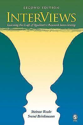 InterViews: Learning the Craft of Qualitative Research Interviewing, Brinkmann,
