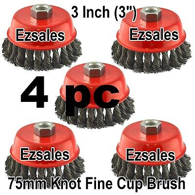 "4 NEW Wire Cup Brush 3"" (75mm) for 4-1/2"" (115mm) Angle Grinder Twist Knot"