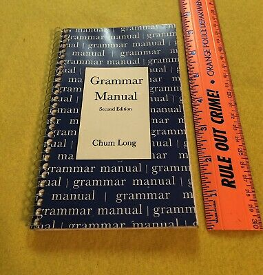 """Grammer Manual"" 2nd Edition Chum Long College Level Reading Requirement"