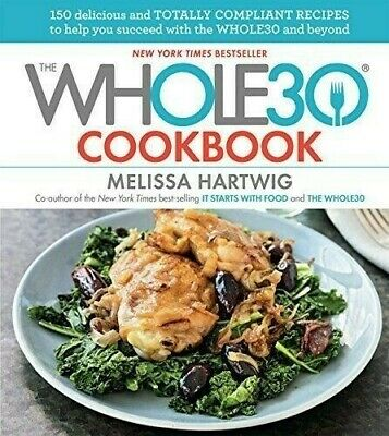 The Whole30 Cookbook: 150 Delicious and Totally Compliant (EB00K)