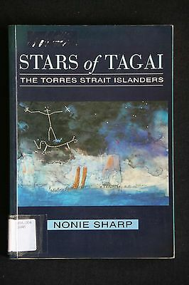 Nonie Sharp - Stars of Tagai: The Torres Strait Islanders life myths culture +