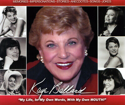 Kaye Ballard: My Life, In My Own Words, With My Own MOUTH!