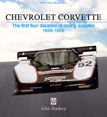 Chevrolet Corvette The First Four Decades Of Racing Success 1956-1996 Imsa Leman