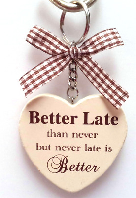 Heart Key Ring Better LATE than Never but Never late is better ! Cream and Brown