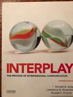 Interplay : The Process of Interpersonal Communication by Lawrence Rosenfeld,...