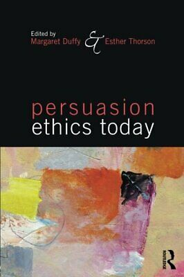 Persuasion Ethics Today, Duffy, Thorson New 9780765644725 Fast Free Shipping..