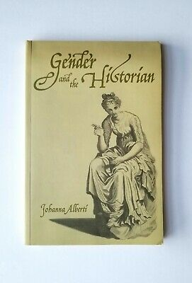 Gender and the Historian by Johanna Alberti (2002)