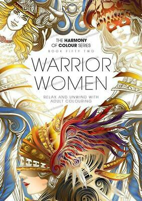 Harmony of Colour Book 52 - Warrior Women - Adult Colouring 36 Designs - NEW