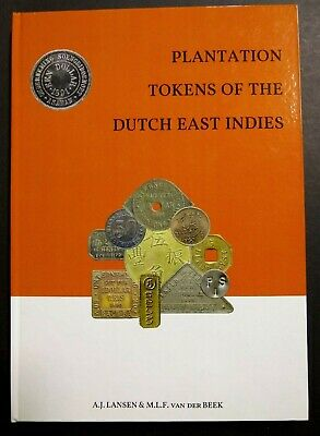 PLANTATION TOKENS OF THE DUTCH EAST INDIES improved and extended 3rd print 2018