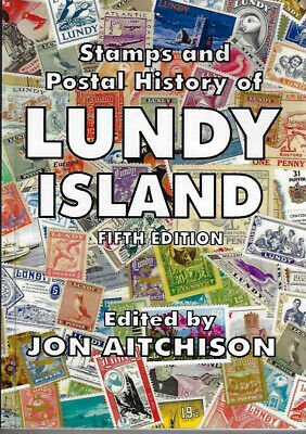 Stamps & Postal History of Lundy Island  Catalogue  5th Edition by Jon Aitchison