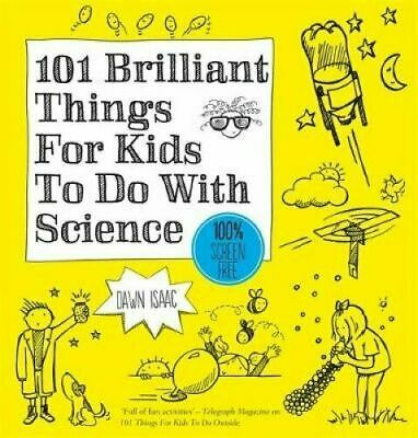 101 Brilliant Things For Kids to do With Science by Dawn Isaac (Paperback, 2017)