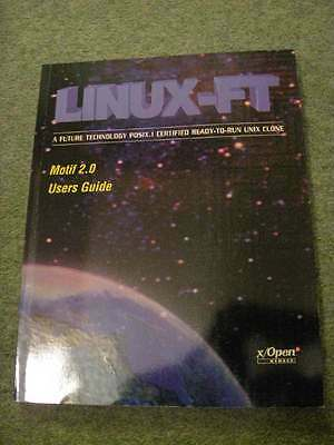 Linux-FT Motif 2.0 User's Guide & Installation and Configuration Guide (2 books)
