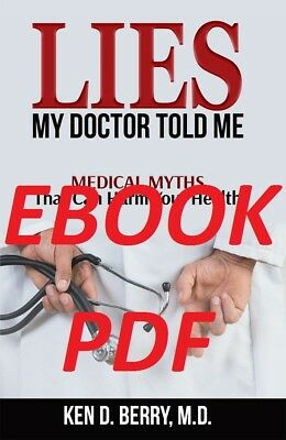 Lies My Doctor Told Me: Medical Myths That Can Harm Your Health ... (EB00K)