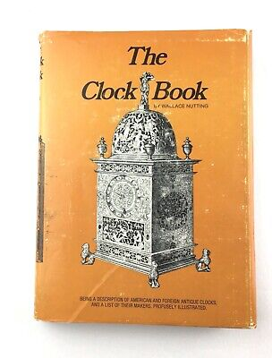 The Clock Book by Wallace Nutting 1975 Reissue Historical Reference Vintage