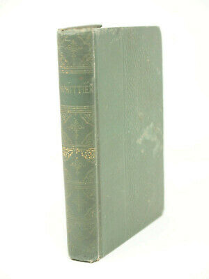 rare 1800s POEMS by John Greenleaf Whittier ~ Excelsior Publishing, NYC antique