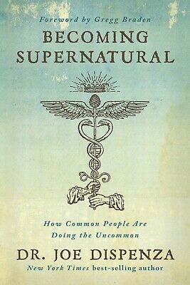 Becoming Supernatural How Common People Paperback by Dr. Joe Dispenza 2 edition