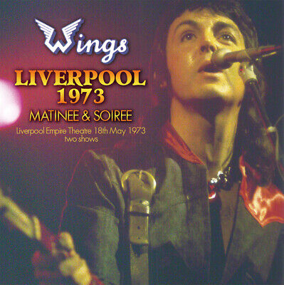 PAUL McCARTNEY 1973 WINGS LIVERPOOL matinee & soiree 2CD