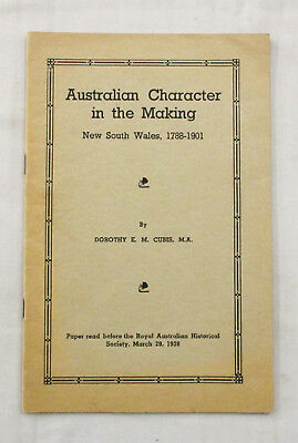 Australian Character in the Making New South Wales, 1788-1901 CUBIS 1938