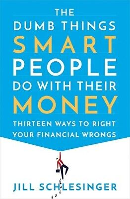 The Dumb Things Smart People Do with Their Money: Thirteen Ways to Right Y - PDF