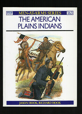 The American Plains Indians   Men - at - Arms 163 Top Buch Plains Indianer