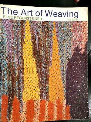 THE ART OF WEAVING by Else Regensteiner 3rd ed. in Exc Cond. I WILL POST