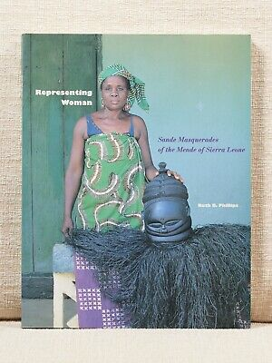 Ruth B. Phillips : Representing Woman - Sande Masquerades of the Mende