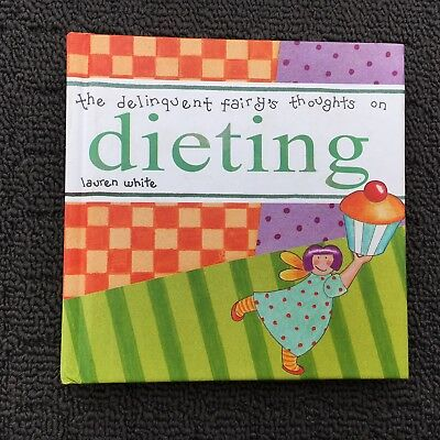 THE DELINQUENT FAIRIES THOUGHTS ON DIETING Funny Gift Book (2000) Hardcover