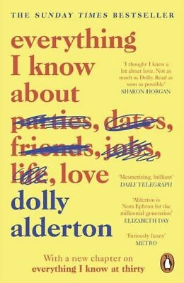 Everything I Know About Love Dolly Alderton
