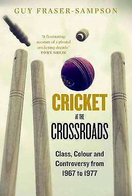 Cricket at the Crossroads, Guy Fraser-Sampson, New Book