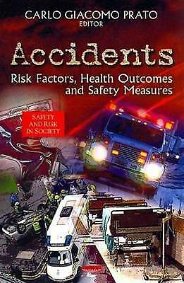 ACCIDENTS RISK FACTORS HEALTH (Safety and Risk in Society), PRATO C.G., New Book