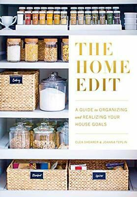 The Home Edit: A Guide to Organizing and Realizing Your House Goals (Includes Re