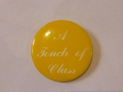 Vintage Badge A Touch of Class (Novelty Slogan)