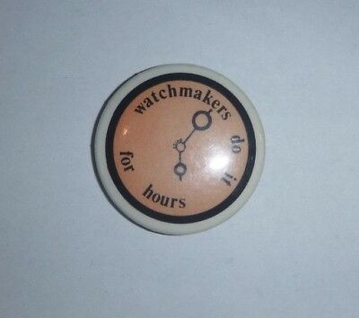 Vintage Badge Watchmakers Do It For Hours (Novelty Slogan)