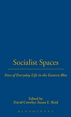 Socialist Spaces: Sites of Everyday Life in the Eastern Bloc - New Book
