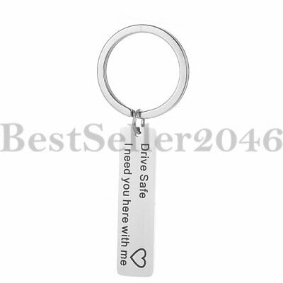 Drive Safe Keychain I need you here with me Heart Charm Stainless Steel Keyring