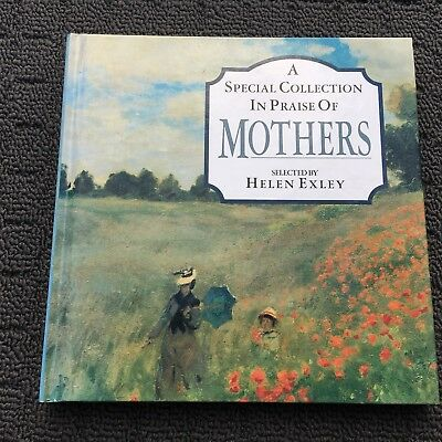 IN PRAISE OF MOTHERS Book Filled With Beautiful Quotes (1995) Hardcover