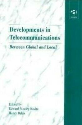Developments in Telecommunications: Between Global and Local - Very Good Book