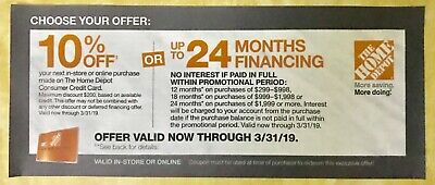 HOME DEPOT~~~10% off OR up to 24 months financing~~~Expires on 03/31/2019