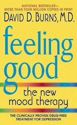 Feeling good: the new mood therapy by David D., M.D Burns (Paperback)