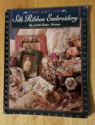 The Art of Silk RIbbon Embroidery Judith Baker Montano Pattern Instruction Book