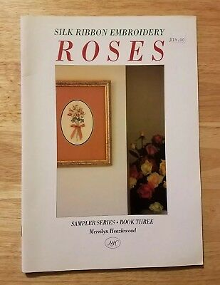 SIlk Ribbon Embroidery ROSES Sampler Series BOOK 3 Merrilyn Heazlewood